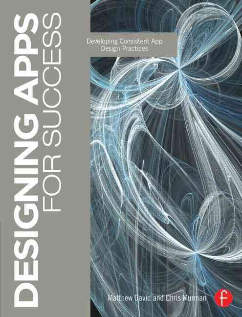 Designing Apps for Success By David, Matthew/ Murman, Chris