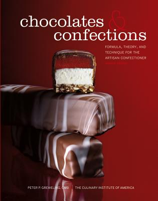 Chocolates and Confections By Greweling, Peter P./ Culinary Institute of America (COR)