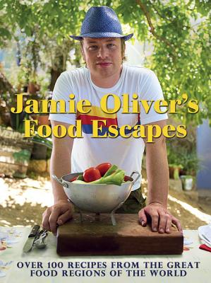 Jamie Oliver's Food Escapes By Oliver, Jamie