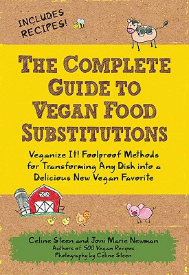 The Complete Guide to Vegan Food Substitutions By Steen, Celine/ Newman, Joni Marie