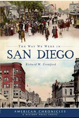 The Way We Were in San Diego By Crawford, Richard